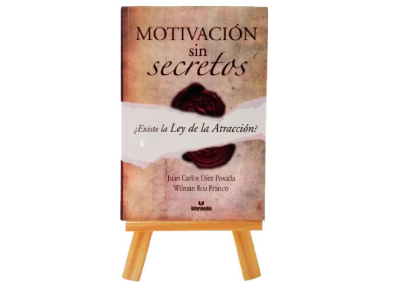 MOTIVACIÓN SIN SECRETOS   Más de 5 mil ejemplares vendidos en cuatro países
